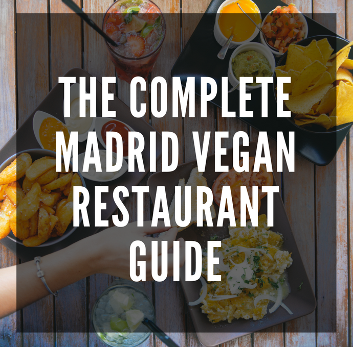 The Complete Madrid Vegan Restaurant Guide
