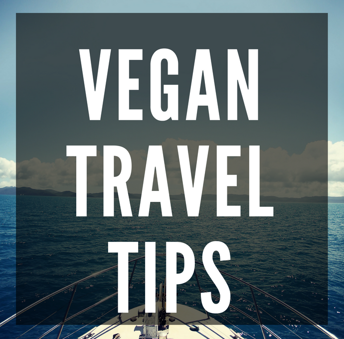 17 Vegan Travel Tips for Your Next Adventure