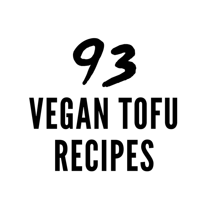 93 Vegan Tofu Recipes from Breakfast to Dessert