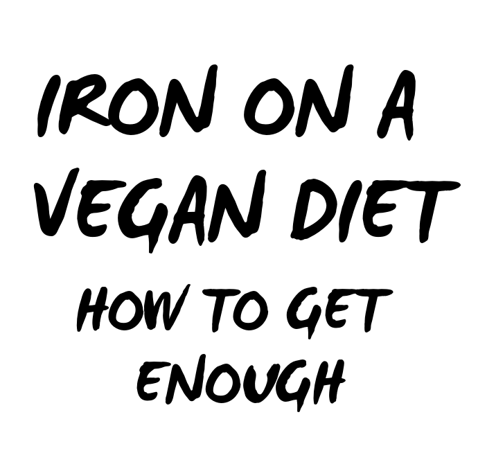 Iron on a Vegan Diet – How to Get Enough